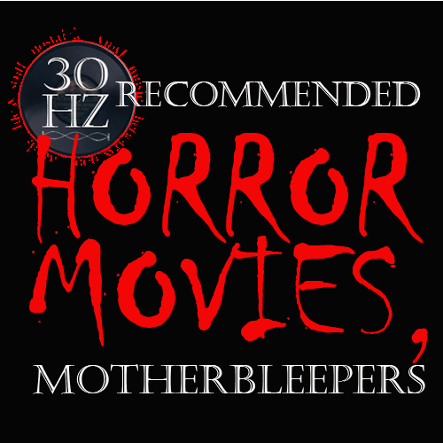 30Hertz recommended horror movies, motherbleepers