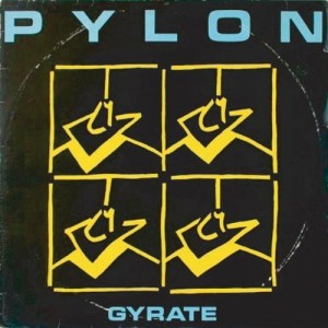 Pylon, Gyrate