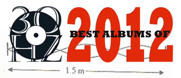 30Hz Best Albums of 2012