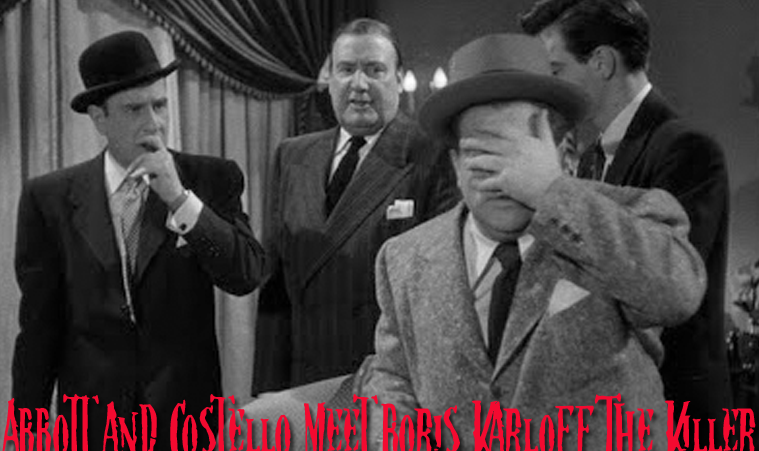 Abbott and Costello Meet Boris Karloff, the Killer