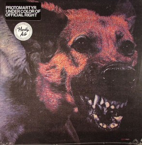 Protomartyr - Unde the Cover of Official RIght