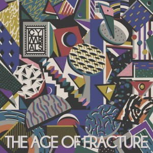 Cymbals - Age of Fracture