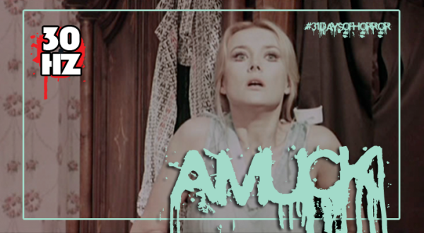 amuck 31 days of horror