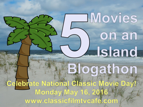 National Classic Movie Day - Desert Island movies