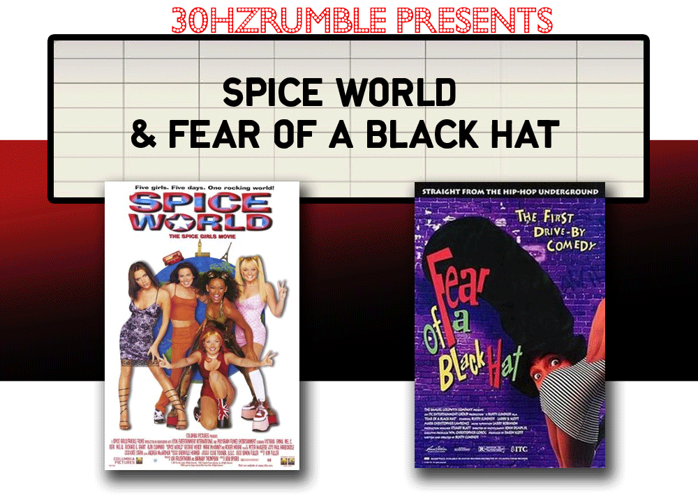 double feature spice world fear of a black hat