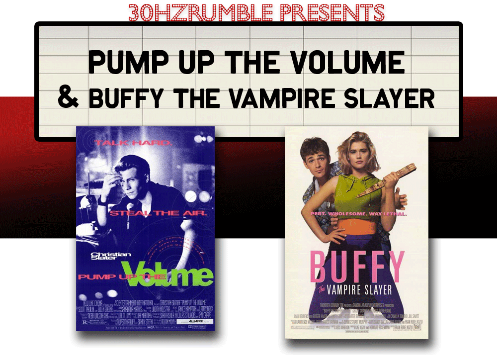 pump up the volume buffy the vampire slayer double feature