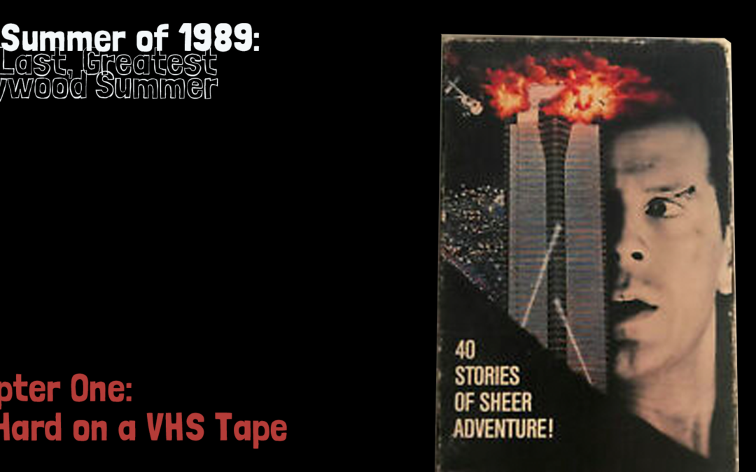 The Last Greatest Hollywood Summer: Die Hard on a VHS Tape